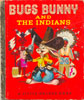 Bugs Bunny and the Indians Little Golden Book