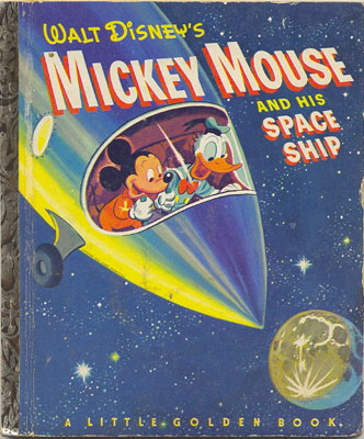 Mickey Mouse And His Space Ship Little Golden Book
